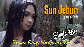 SUN JEBURI ~ Sela Silvina   |   Video Official