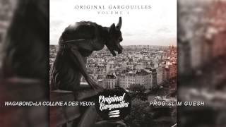 WAGABOND - LA COLLINE A DES YEUX (Prod: SLIM GUESH)