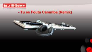 Dj S@my - Tu es Foutu Caramba (Remix) .avi
