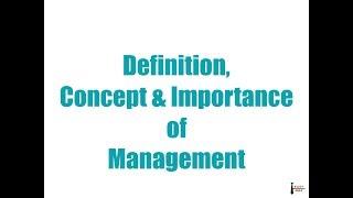 Definition, concept & importance of management