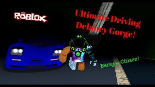 Roblox Ultimate Driving Delancy Gorge!   Being a Citizen!   EP. 15