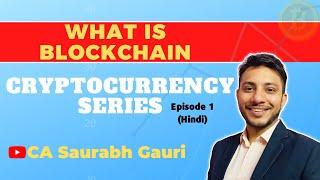 Blockchain in Hindi | Cryptocurrency | Episode 1 | CA Saurabh Gauri