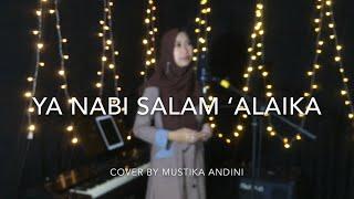 Ya Nabi Salam 'Alaika - Haddad Alwi, Sulis (cover) by Mustika Andini