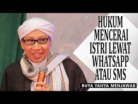 Hukum Mencerai Istri Lewat Whatsapp Atau SMS - Buya Yahya Menjawab