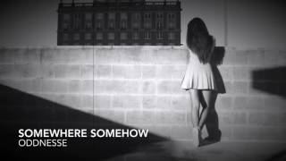 Somewhere Somehow - Oddnesse (Acoustic Cover)