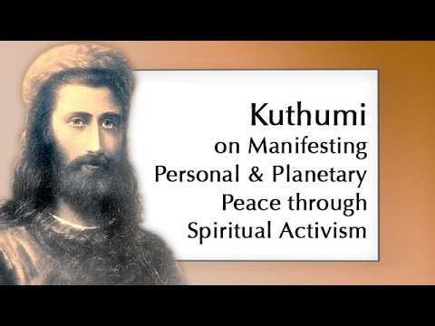 Kuthumi on Manifesting Personal and Planetary Peace through Spiritual Activism