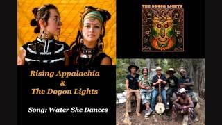 Rising Appalachia & The Dogon Lights - Water She Dances