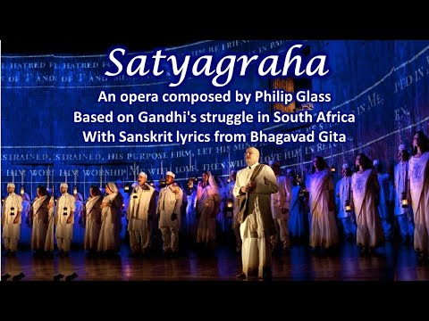 Satyagraha: Opera in Sanskrit about Mahatma Gandhi by Philip Glass