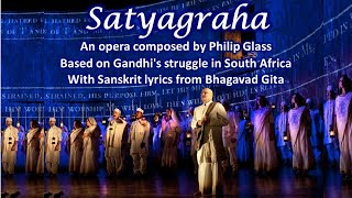 Video Satyagraha: Opera in Sanskrit about Mahatma Gandhi by Philip Glass download MP3, 3GP, MP4, WEBM, AVI, FLV Januari 2018
