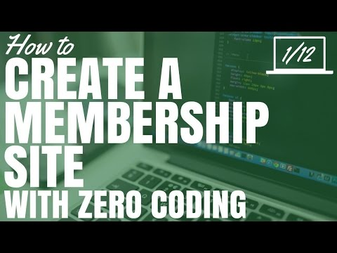 How To Create A Membership Site With Zero Coding Overview (Part 1/12)
