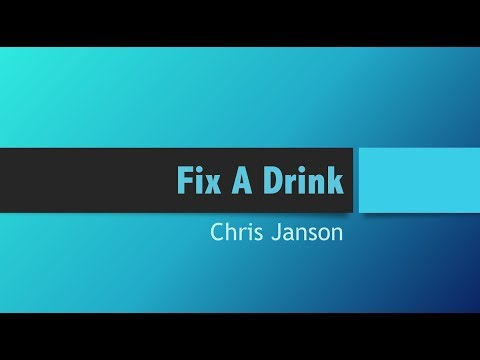 Fix A Drink- Chris Janson Lyrics