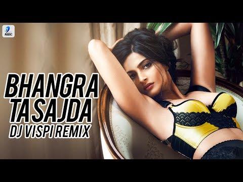 Bhangra Ta Sajda (Remix) - DJ Vispi   Kareena Kapoor Khan   Sonam Kapoor   Neha Kakkar