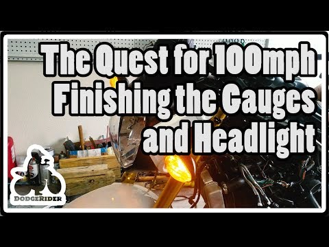Finishing the Gauges and Headlight - The Quest for 100mph
