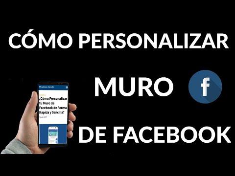 Cómo Personalizar tu Muro de Facebook