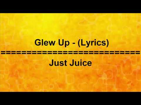 Glew Up - Just Juice - Lyrics
