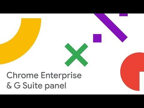 Transform Your Work: Chrome Enterprise and G Suite Customer Panel (Cloud Next '18)