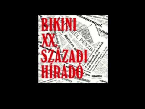 Nagy Feró és a Bikini - XX. századi híradó (Teljes album)