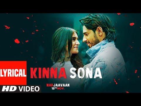 Lyrical: Kinna Sona   Marjaavaan   Sidharth M, Tara S   Meet Bros, Kumaar, Jubin N,Dhvani Bhanushali