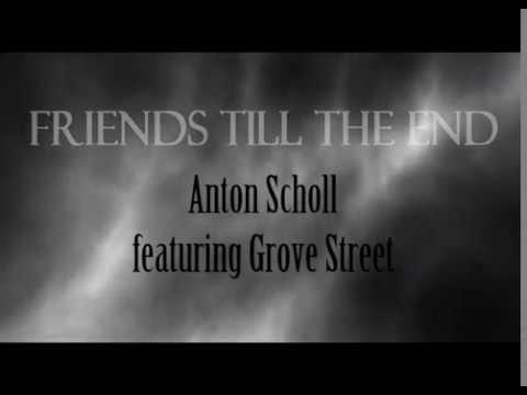 Friends Till the End - Anton Scholl & Friends