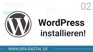 WordPress Grundkurs: WordPress manuell auf Webserver installieren (1und1) #02 (4K) | SIFA Digital