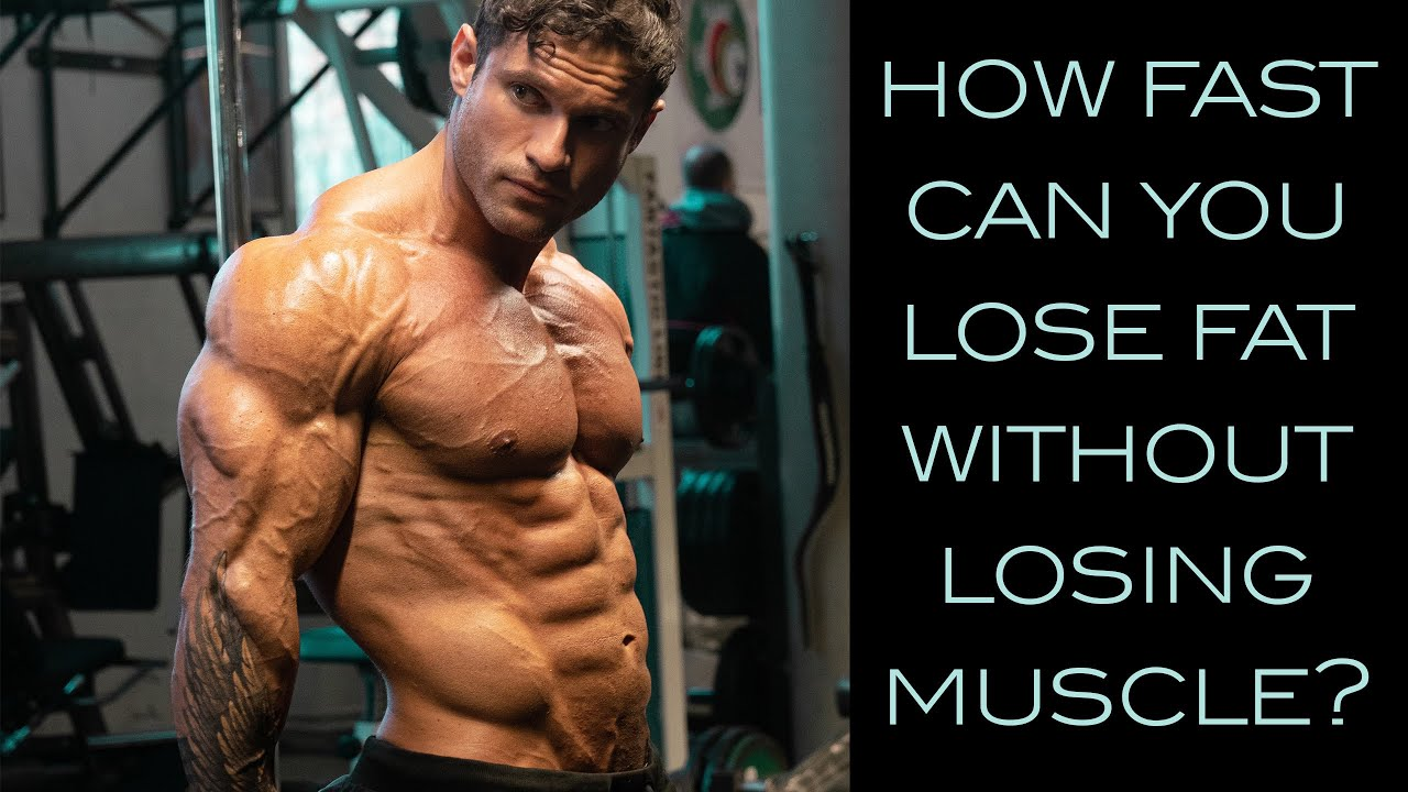How fast can you lose fat without losing muscle?