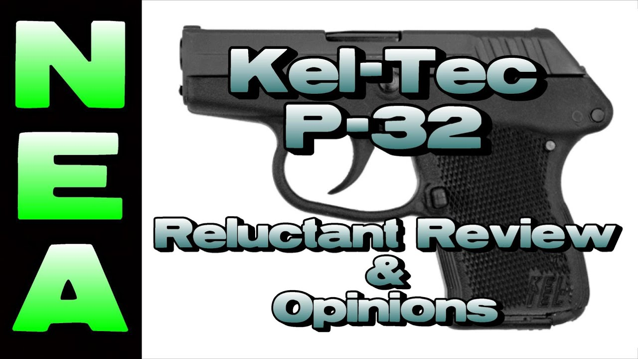 Repeat Kel-Tec P32 - Reluctant Review & Opinions by