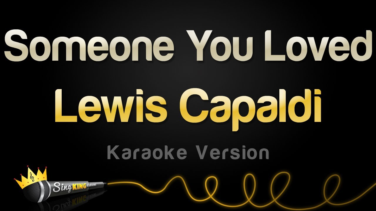 Lewis Capaldi Someone You Loved Karaoke Version Youtube