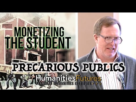 Precarious Publics | The Campus as Social Factory: Monetizing the Student