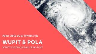 WUPIT & POLA : Point vidéo du 27/02/2019
