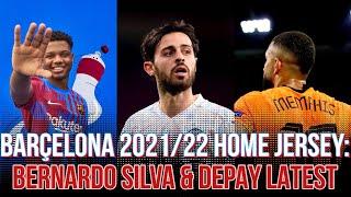 FC Barcelona 2021/22 Home Jersey: Bernardo Silva SWAP DEAL | Memphis Depay Latest