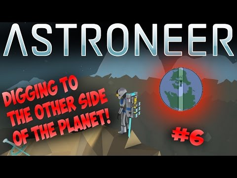 DIGGING TO THE OTHER SIDE OF THE PLANET | Astroneer Co-op Lets Play | Journey to Another Planet #6