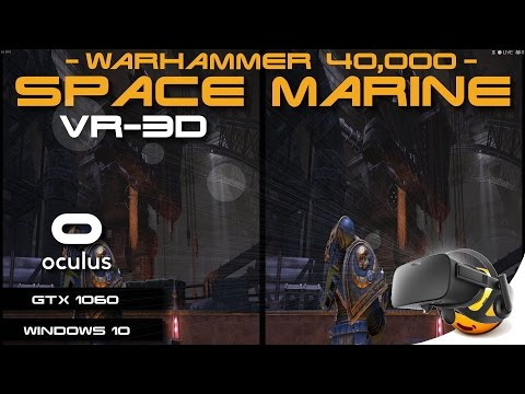 Playing Warhammer 40,000: Space Marine in 3D on Oculus Rift CV1 (+ GUIDE)