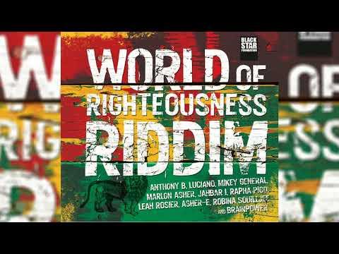World of Righteousness Riddim ▶NOV 2018▶Luciano,Anthony B,Marlon Asher &More(Black Star Foundation)
