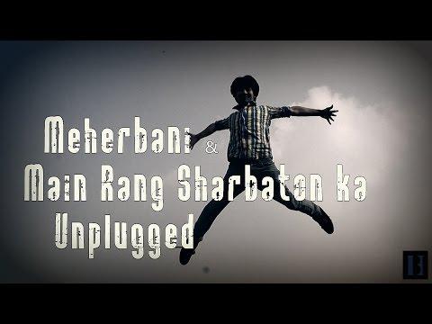 Meherbani   Main Rang Sharbaton ka  ...