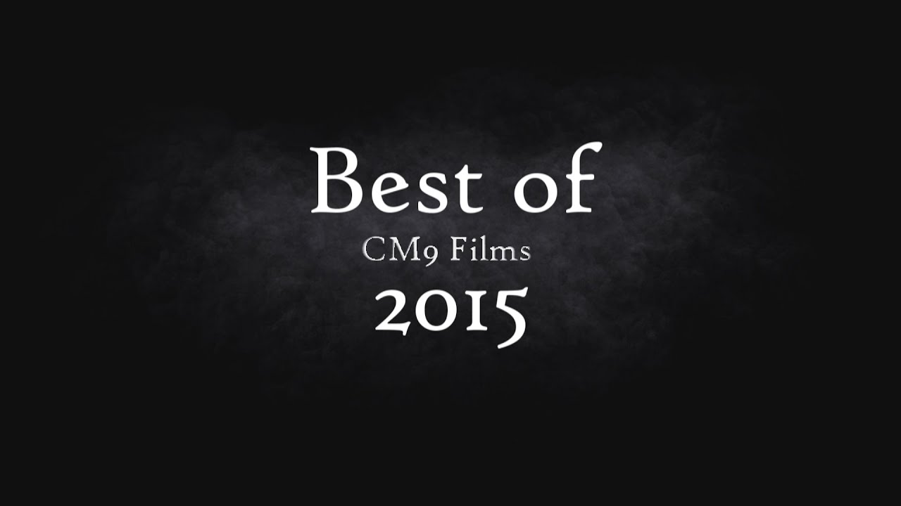 Best of CM9 Films 2015