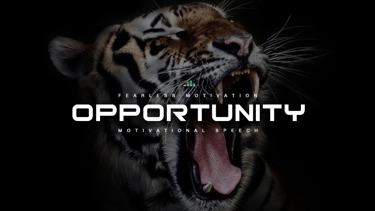Opportunity Motivational Video & Speech - POWERFUL
