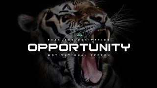 Opportunity Motivational Video & Speech - POWERFUL