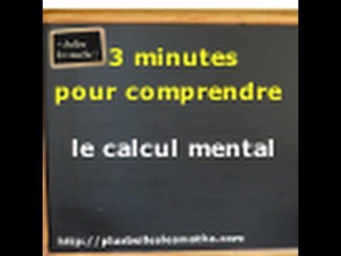 3 minutes pour comprendre le calcul mental