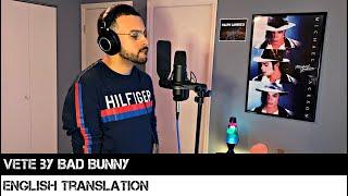 VETE by Bad Bunny (ENGLISH TRANSLATION)