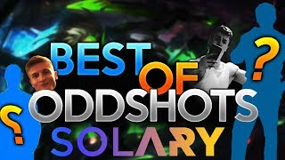 UN NOUVEAU STREAMER CHEZ SOLARY ! BEST OF ODDSHOTS !