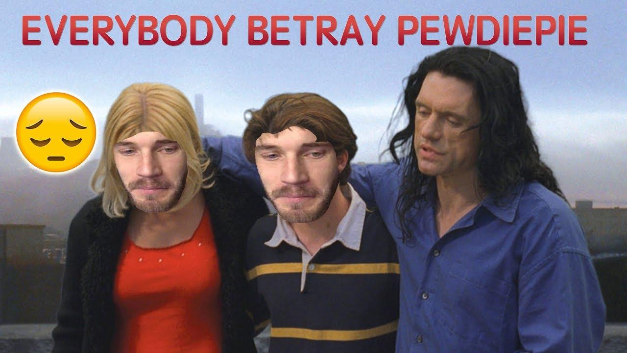 everybody betray pewdiepie the room