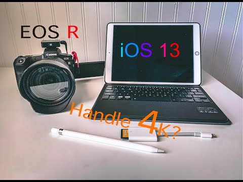 Can iOS 13 Handle Canon EOS R 4K?