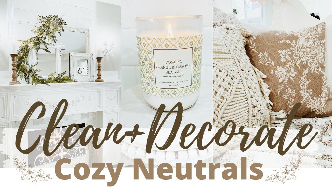 CLEAN & DECORATE WITH ME | COZY NEUTRAL DECOR 2021 | DECORATING IDEAS | KITCHEN/FAMILY ROOM REFRESH