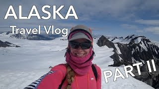 Alaska Travel Vlog: Part II