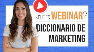 Qué es webinar - Diccionario de Marketing