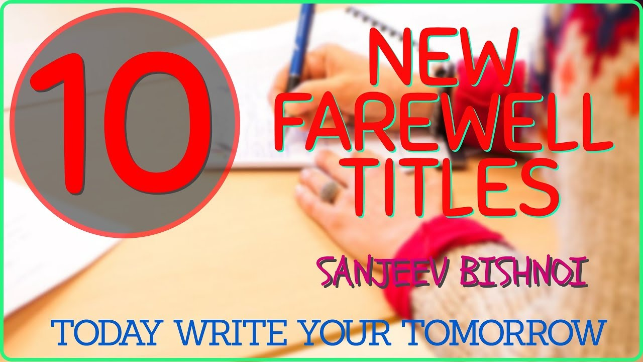 Titles for Senior Student in farewell Party # Goodbye titles for farewell #  twyt