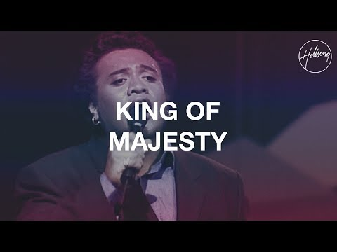 King Of Majesty - Hillsong Worship