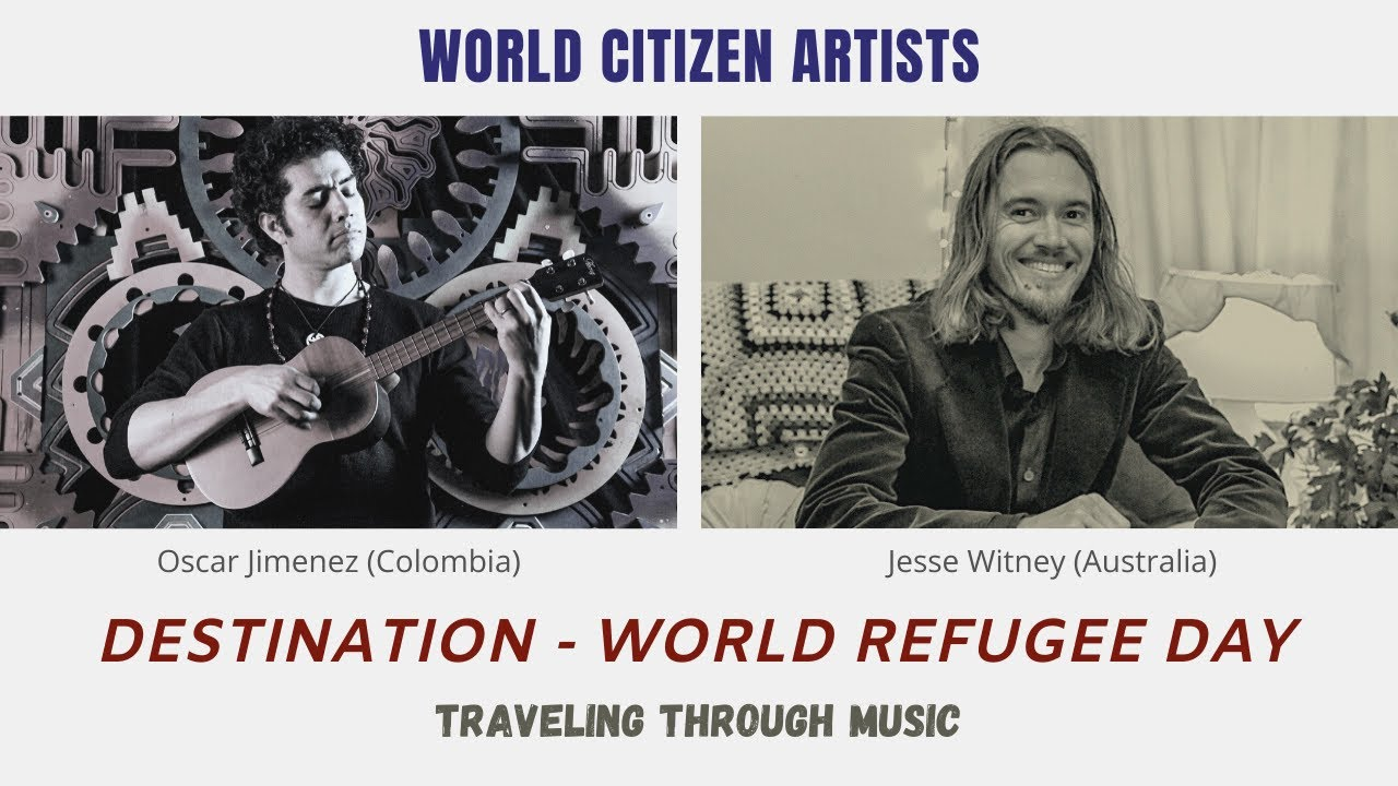 Traveling Through Music - Destination World Refugee Day (Oscar Jimenez & Jesse Witney)
