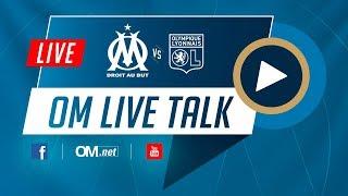 LIVE TALK Suivez OM - Olympique Lyonnais en direct !