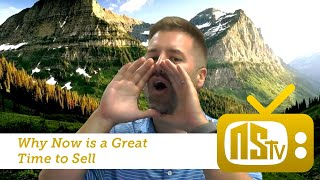 📣  NSTV | Screaming From The Mountaintop - Why Now Is a GREAT Time to Sell 🏡